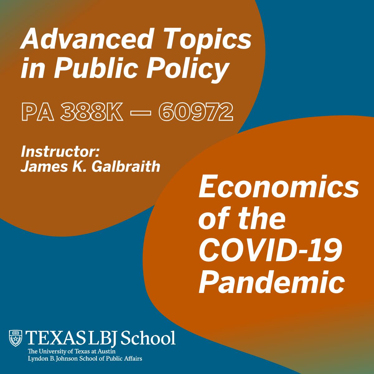 Fall 2021 class: Advanced Topics in Public Policy: Economics of the COVID-19 Pandemic