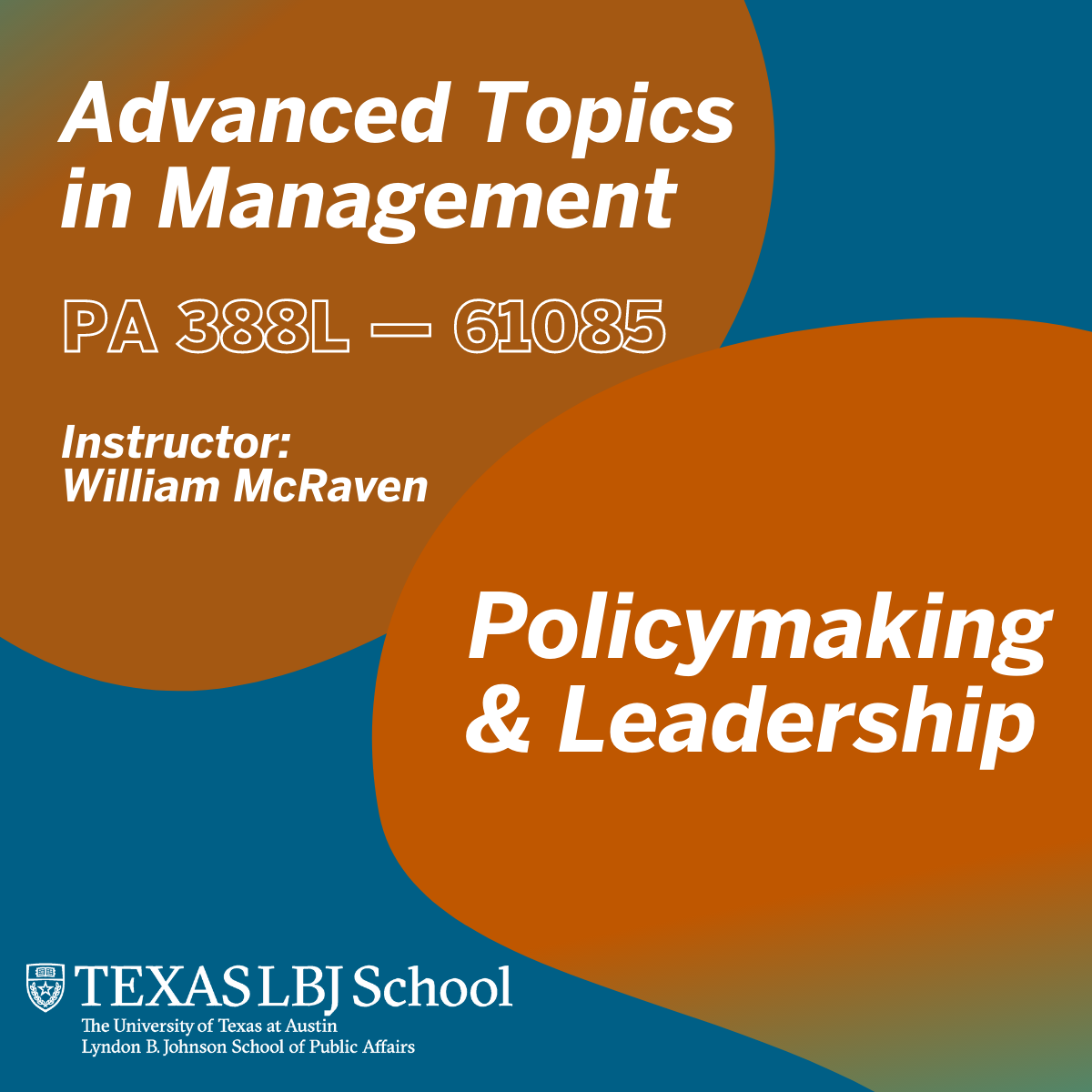 Fall 2021 class: Advanced Topics in Management: Policymaking & Leadership