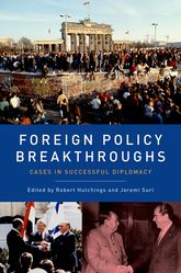 Cover of Foreign Policy Breakthroughs, by Robert Hutchings and Jeremi Suri