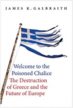 Cover of Welcome to the Poisoned Chalice: The Destruction of Greece and the Future of Europe