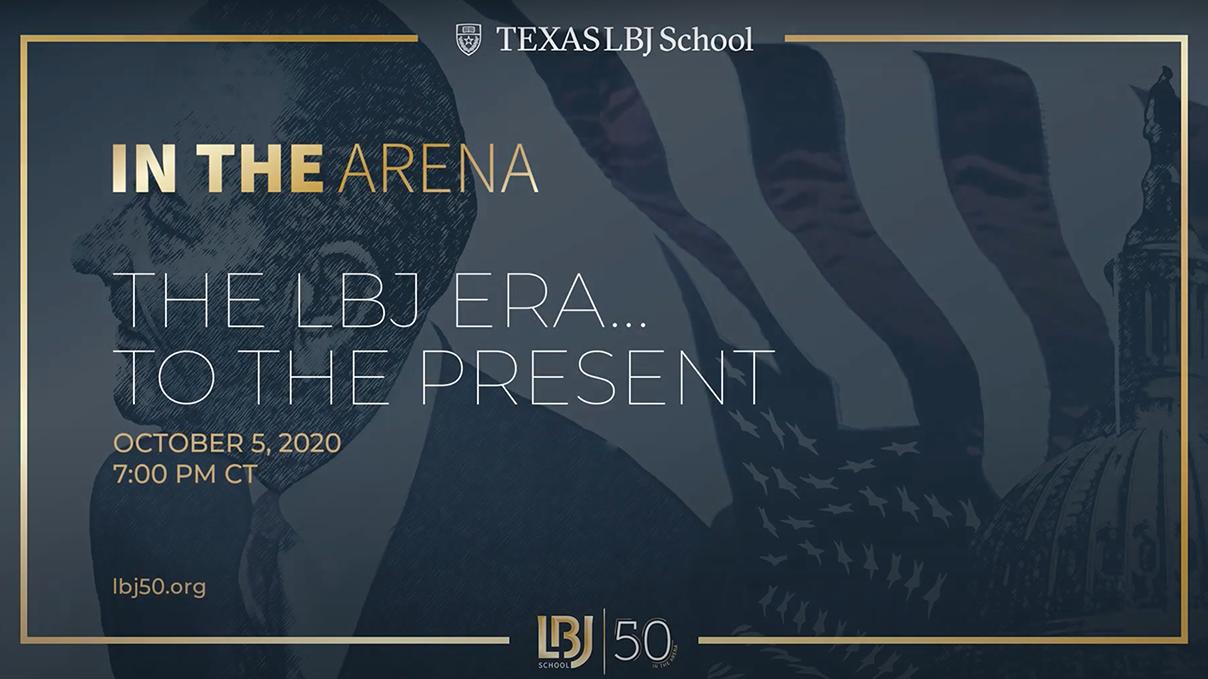 LBJ50 Forum I — In the Arena: The LBJ Era… to the Present