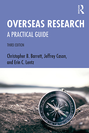 Cover: Overseas Research: A Practical Guide, 3rd Edition, by Christopher B. Barrett, Jeffrey Cason, Erin C. Lentz