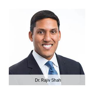 Dr. Rajiv Shah, CEO, Rockefeller Foundation