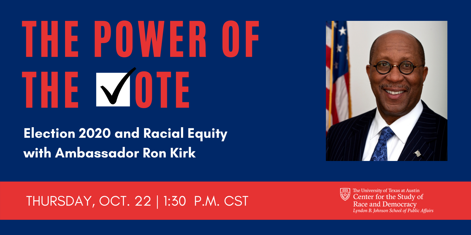 CSRD Webinar: The Power of the Vote: Election 2020 and Racial Equity with Ambassador Ron Kirk