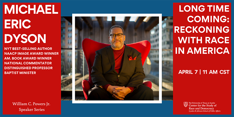 CSRD event: Long Time Coming: Reckoning with Race in America with Michael Eric Dyson