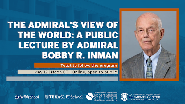 Graphic: The Admiral's View of the World: a Public Lecture by Admiral Bobby Inman