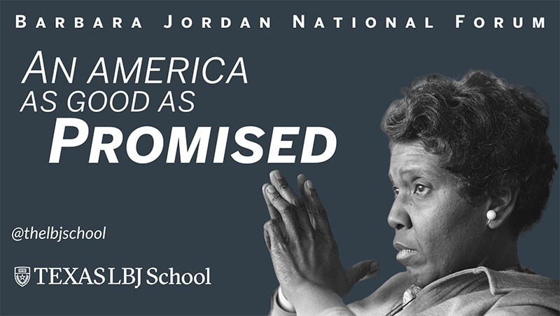 Barbara Jordan National Forum 2021: An America as Good as Promised