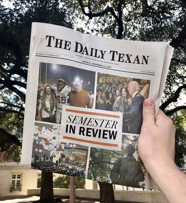 The Daily Texan's Fall 2017 Semester in Review edition