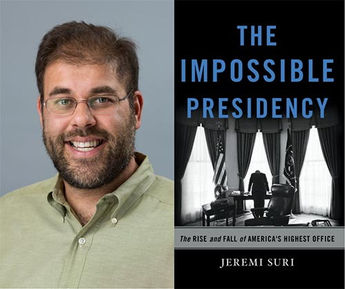 "LBJ School Professor Jeremi Suri (left) and his book, ""The Impossible Presidency"""