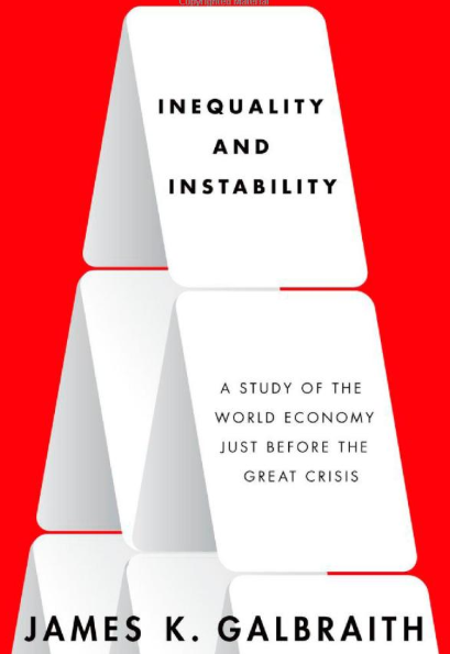 Inequality and Instability by James K. Galbraith