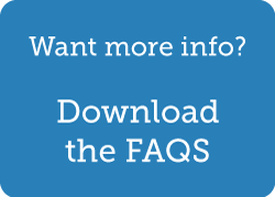 want more info? download the FAQs