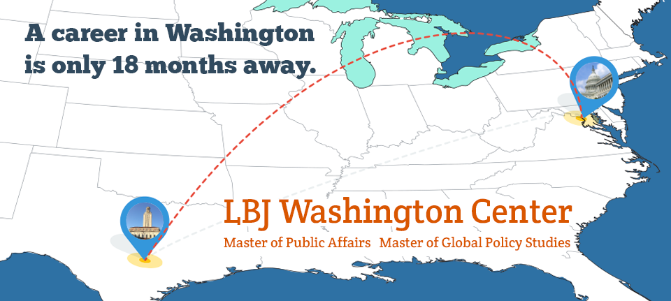 LBJ School Washington center  - A career in Washington is only 18 months away