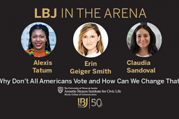 LBJ In the Arena, Aug. 26: Alexis Tatum Erin Geiger Smith, Claudia Sandoval