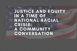 Justice and Equity in a Time of National Racial Crisis — a community conversation presented by CSRD