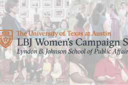LBJ Women's Campaign School logo on top of photos (clockwise): Dr. Victoria DeFrancesco Soto talking with a group of women, Luci Baines Johnson with young women, a group of young women on a panel, women in the U.S. Senate