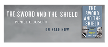 The Sword and the Shield, by LBJ's Peniel Joseph