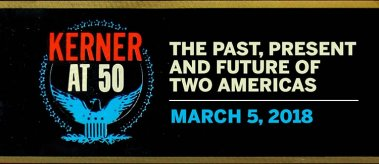 Kerner at 50: The Past, Present and Future of Two Americas - March 5, 2018
